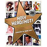 Holy Headshot!: A Celebration of America's Undiscovered Talentby Patrick Borelli