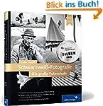 Schwarzwei�-Fotografie. Die gro�e Fot...