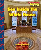 img - for See Inside the White House (Scholastic News Nonfiction Readers: Let's Visit the White House) book / textbook / text book