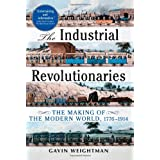 The Industrial Revolutionaries: The Making of the Modern World 1776-1914by Gavin Weightman