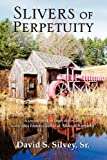 img - for Slivers Of Perpertuity book / textbook / text book