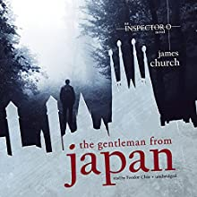 The Gentleman from Japan: The Inspector O Novels, Book 6 Audiobook by James Church Narrated by Feodor Chin
