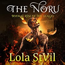 Rise of the Alago: The Noru Series, Book 6 Audiobook by Lola StVil Narrated by Jennifer O' Donnell, Jason Clarke