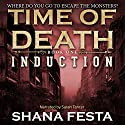 Time of Death: Book 1: Induction (A Zombie Novel) Audiobook by Shana Festa Narrated by Sarah Tancer