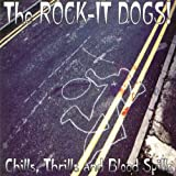Chills Thrills and Blood. Rock-It Dogs