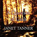 A Question of Guilt Audiobook by Janet Tanner Narrated by Patience Tomlinson