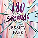 180 Seconds Audiobook by Jessica Park Narrated by Arielle DeLisle