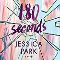 180 Seconds Hörbuch von Jessica Park Gesprochen von: Arielle DeLisle