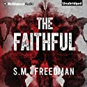 The Faithful Audiobook by S. M. Freedman Narrated by Tanya Eby