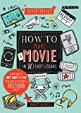 Super Skills: How to Make a Movie in 10 Easy Lessons