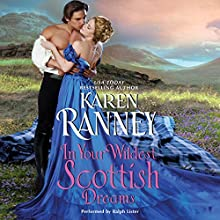 In Your Wildest Scottish Dreams (       UNABRIDGED) by Karen Ranney Narrated by Ralph Lister