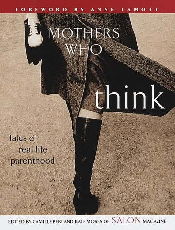 Image for Mothers Who Think: Tales of Real-Life Parenthood