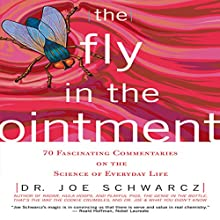The Fly in the Ointment: 70 Fascinating Commentaries on the Science of Everyday Life Audiobook by Dr. Joe Schwarcz Narrated by Walter Dixon