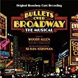 Bullets Over Broadway (Original Broadway Cast Recording)
