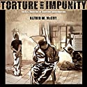 Torture and Impunity: The U.S. Doctrine of Coercive Interrogation (       UNABRIDGED) by Alfred W. McCoy Narrated by David Halliburton