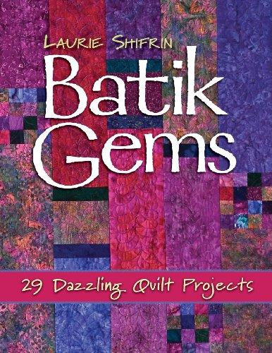 Batik Gems: 29 Dazzling Quilt Projects PDF