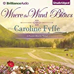 Where the Wind Blows: A Prairie Hearts Novel, Book 1 | Caroline Fyffe