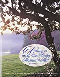 img - for Dining in the Smoky Mountain Mist: A Collection of Seasonal Delights from the Junior League of Knoxville book / textbook / text book