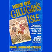 Here on Gilligan's Isle: The Professor's Behind-the-Scenes Guide to Everything You Ever Wanted to Know About Gilligan's Island, Including a Complete Episode Guide and More! | [Russell Johnson, Steve Cox]
