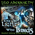 The Light Who Binds: Bluebell Kildare Series Book 2 Audiobook by Lilo Abernathy Narrated by Elizabeth Klett