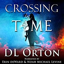 Crossing in Time: Between Two Evils #1 (       UNABRIDGED) by D. L. Orton Narrated by Noah Michael Levine, Erin deWard