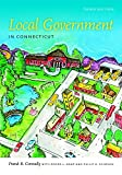 img - for Local Government in Connecticut, Third Edition (The Driftless Connecticut Series) book / textbook / text book