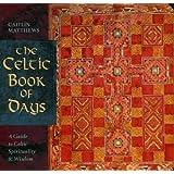 The Celtic Book of Days: A Celebration of Celtic Wisdom ~ Caitlin Matthews