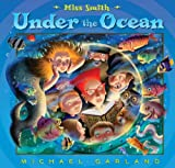 Miss Smith Under the Ocean (0525423427) by Garland, Michael