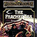 The Parched Sea: Forgotten Realms: The Harpers, Book 1 Audiobook by Troy Denning Narrated by Marty Moran