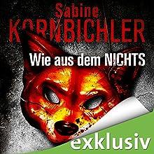 Wie aus dem Nichts (Dana Rosin 1) Hörbuch von Sabine Kornbichler Gesprochen von: Vanida Karun
