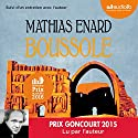 Boussole suivi d'un entretien avec l'auteur Audiobook by Mathias Énard Narrated by Mathias Énard