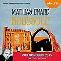 Boussole suivi d'un entretien avec l'auteur | Livre audio Auteur(s) : Mathias Énard Narrateur(s) : Mathias Énard