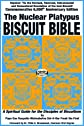 The Nuclear Platypus Biscuit Bible