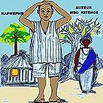 Kapwepwe: Conte en lingala | Mbo Kitenge