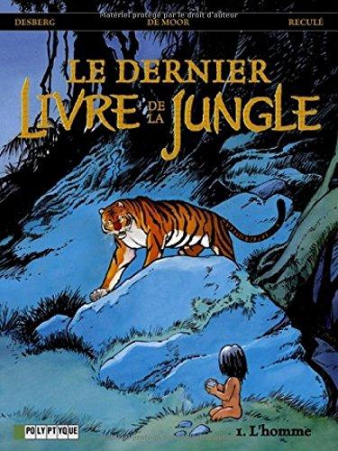 Dernier livre de la jungle, T.01 (Le)