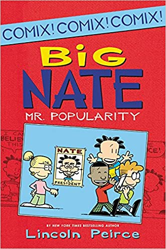 Big Nate: Mr. Popularity (Big Nate Comix) written by Lincoln Peirce