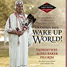 Grandma Says: Wake Up, World!: The Wisdom, Wit, Advice, and Stories of