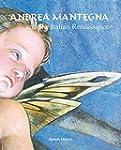 Andrea Mantegna and the Italian Renai...