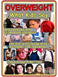 Overweight: What Kids Say: What's really causing the childhood obesity epidemic? (1)
