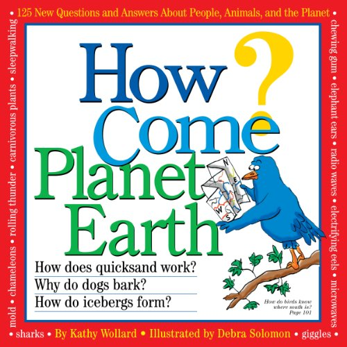 How Come? Planet Earth
