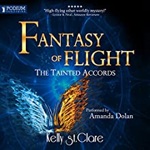 Fantasy of Flight: The Tainted Accords, Book 2 Audiobook by Kelly St. Clare Narrated by Amanda Dolan