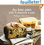 Au bon pain : 100 % machine � pain