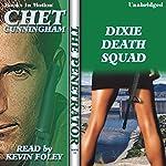 Dixie Death Squad: Penetrator Series, Book 13   Chet Cunningham