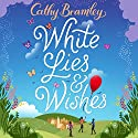 White Lies and Wishes Audiobook by Cathy Bramley Narrated by Colleen Prendergast