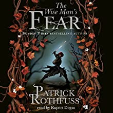 The Wise Man's Fear: The Kingkiller Chronicle, Book 2 Audiobook by Patrick Rothfuss Narrated by Rupert Degas