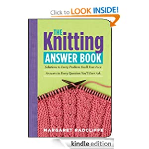 The Knitting Answer Book: Solutions to Every Problem You'll Ever Face, Answers to Every Question You'll Ever Ask (Answer Book (Storey))