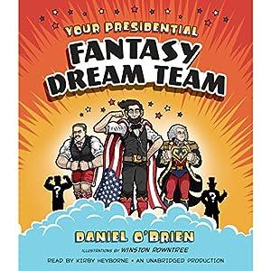 Your Presidential Fantasy Dream Team Audiobook