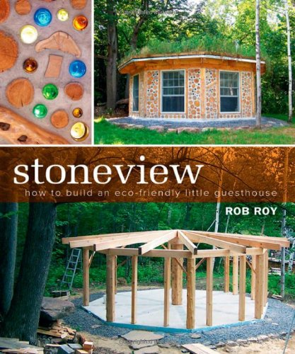 Stoneview: How to Build an Eco-Friendly Little Guesthouse