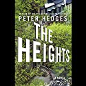 The Heights (       UNABRIDGED) by Peter Hedges Narrated by Peter Hedges
