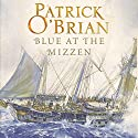 Blue at the Mizzen: Aubrey/Maturin Series, Book 20 Audiobook by Patrick O'Brian Narrated by Ric Jerrom